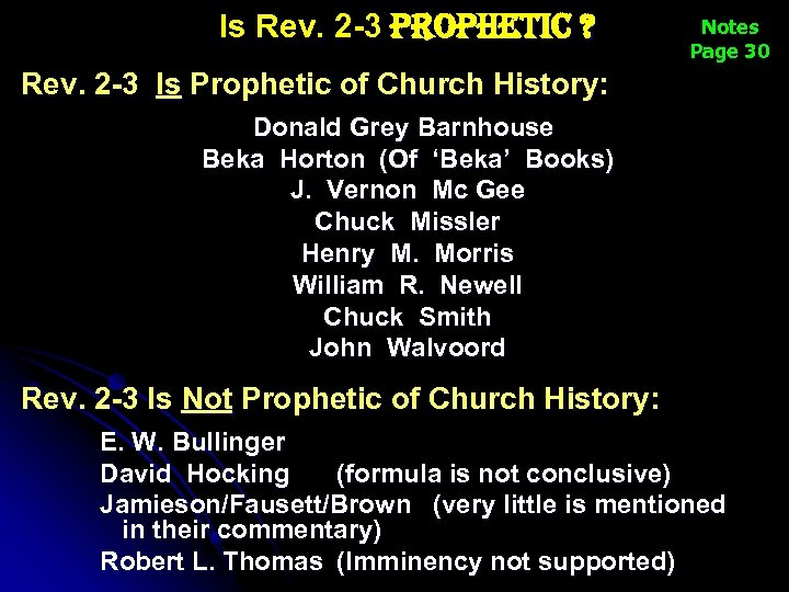 Is Rev. 2 -3 prophetic ? Notes Page 30 Rev. 2 -3 Is Prophetic