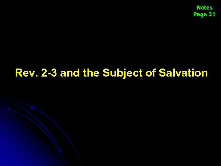 Notes Page 31 Rev. 2 -3 and the Subject of Salvation