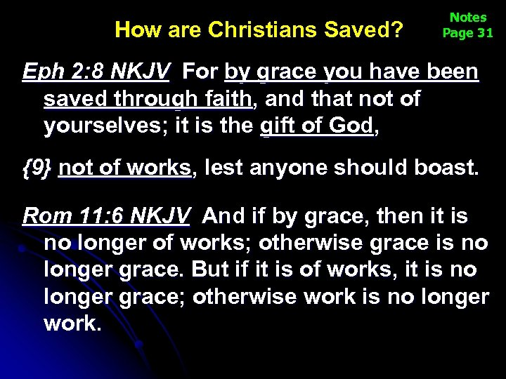 How are Christians Saved? Notes Page 31 Eph 2: 8 NKJV For by grace
