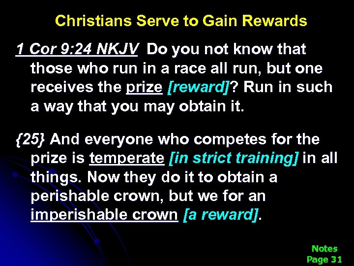 Christians Serve to Gain Rewards 1 Cor 9: 24 NKJV Do you not know