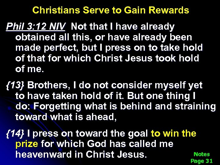 Christians Serve to Gain Rewards Phil 3: 12 NIV Not that I have already