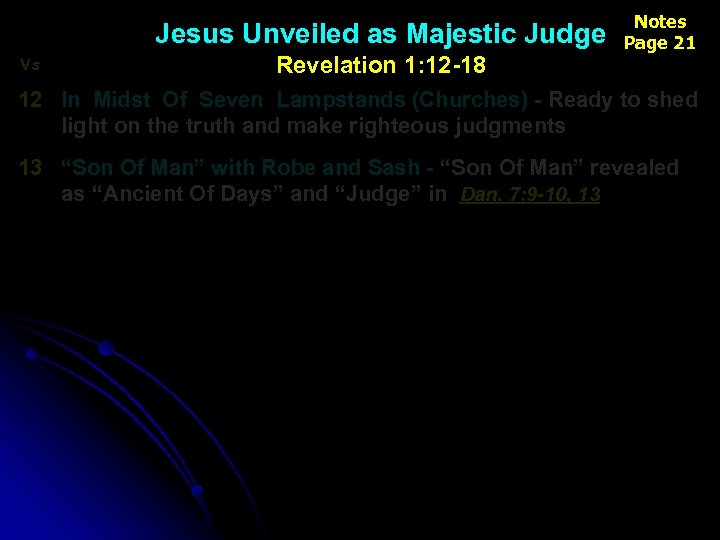 Jesus Unveiled as Majestic Judge Vs Revelation 1: 12 -18 Notes Page 21 12