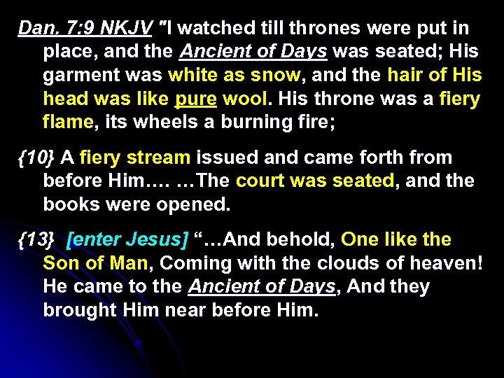 Dan. 7: 9 NKJV