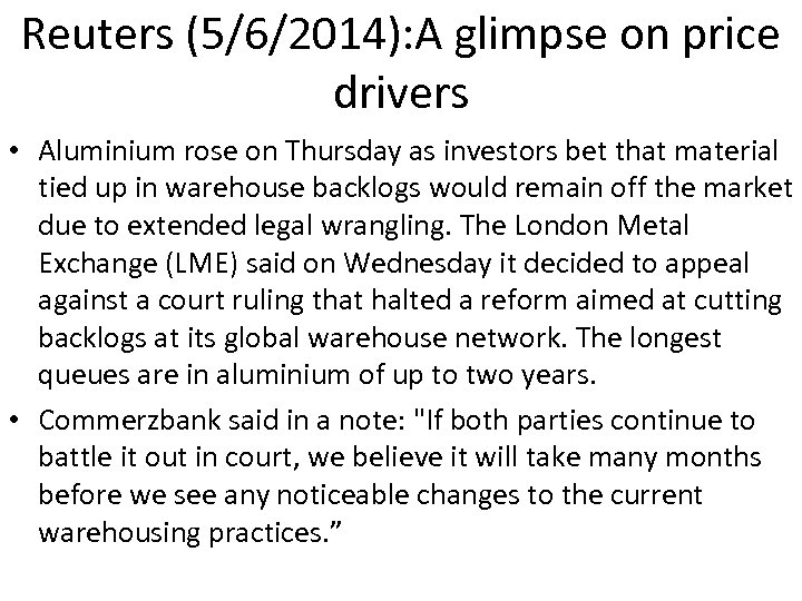Reuters (5/6/2014): A glimpse on price drivers • Aluminium rose on Thursday as investors