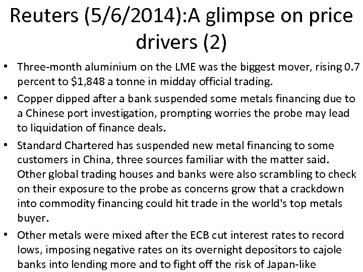 Reuters (5/6/2014): A glimpse on price drivers (2) • Three-month aluminium on the LME