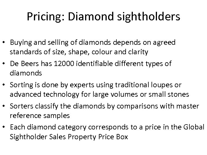 Pricing: Diamond sightholders • Buying and selling of diamonds depends on agreed standards of