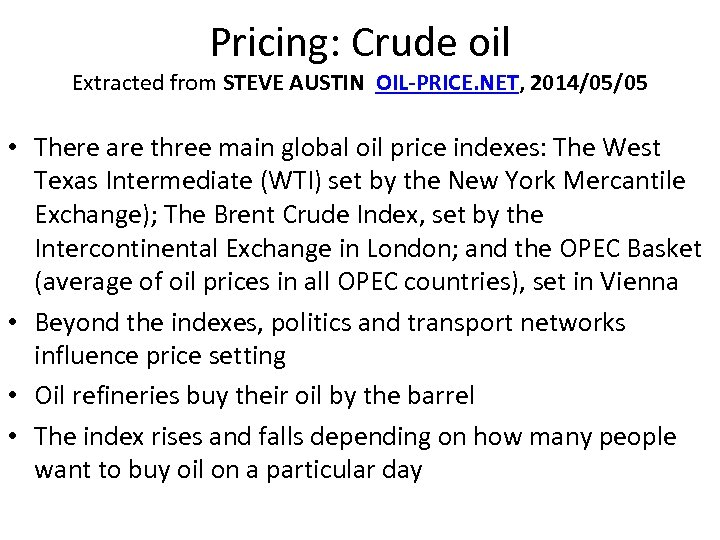Pricing: Crude oil Extracted from STEVE AUSTIN OIL-PRICE. NET, 2014/05/05 • There are three
