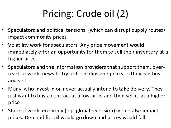 Pricing: Crude oil (2) • Speculators and political tensions (which can disrupt supply routes)