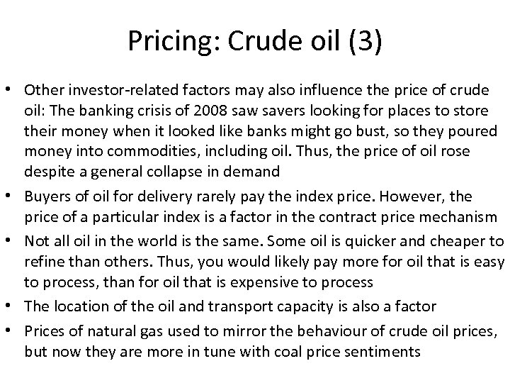 Pricing: Crude oil (3) • Other investor-related factors may also influence the price of