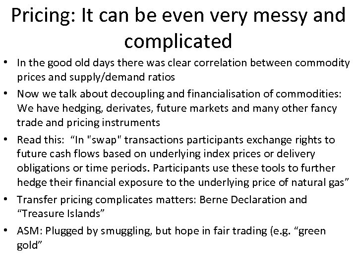 Pricing: It can be even very messy and complicated • In the good old