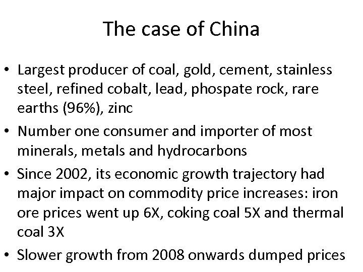 The case of China • Largest producer of coal, gold, cement, stainless steel, refined