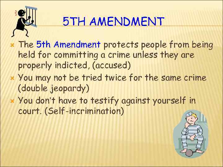 5 Th Amendment The 5 Th Amendment Protects People From Being Held For Committing