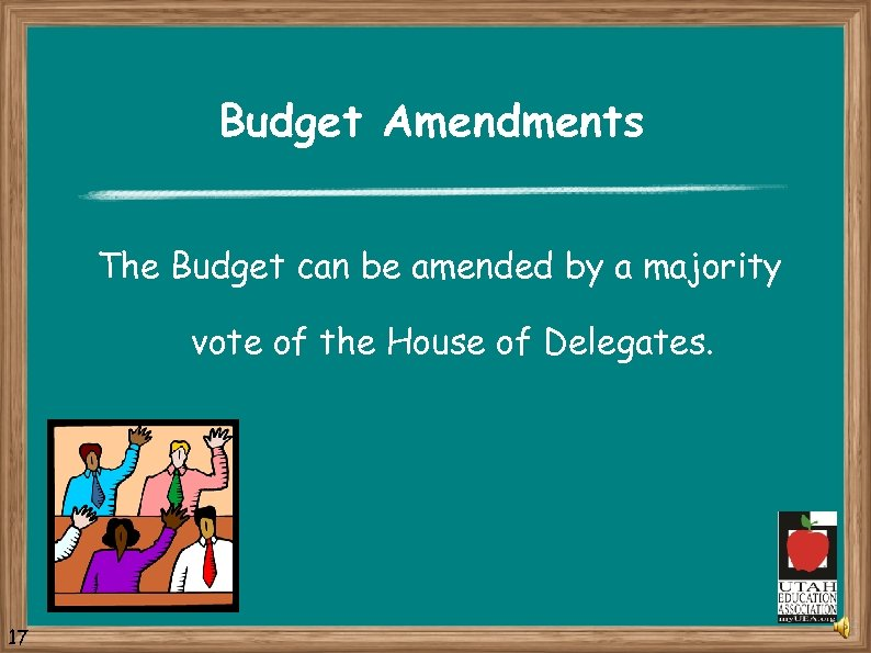 Budget Amendments The Budget can be amended by a majority vote of the House