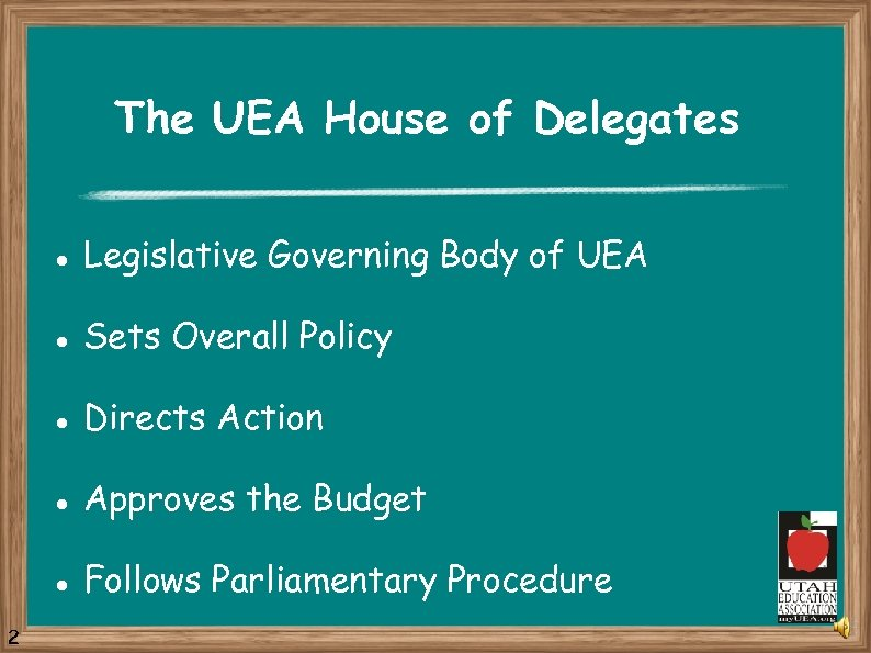 The UEA House of Delegates l l Sets Overall Policy l Directs Action l
