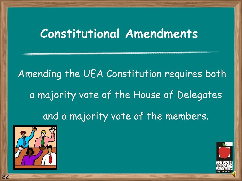 Constitutional Amendments Amending the UEA Constitution requires both a majority vote of the House