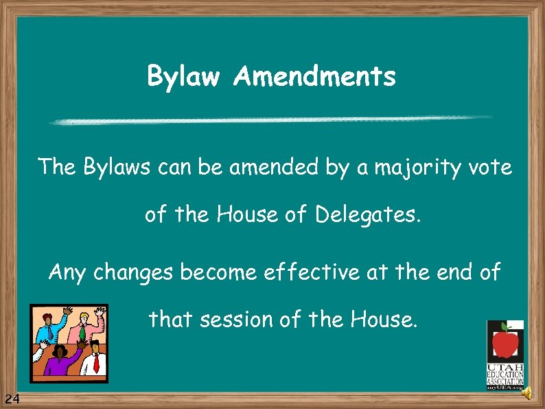 Bylaw Amendments The Bylaws can be amended by a majority vote of the House