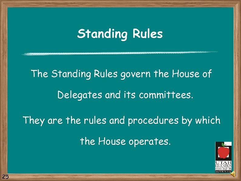 Standing Rules The Standing Rules govern the House of Delegates and its committees. They
