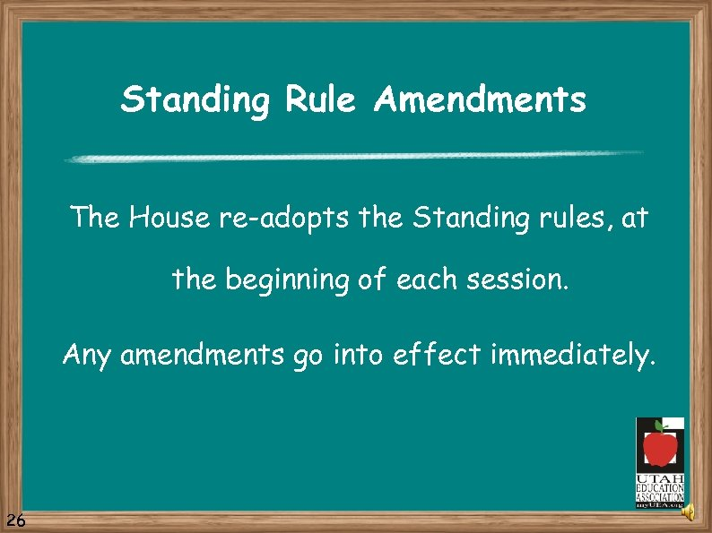 Standing Rule Amendments The House re-adopts the Standing rules, at the beginning of each