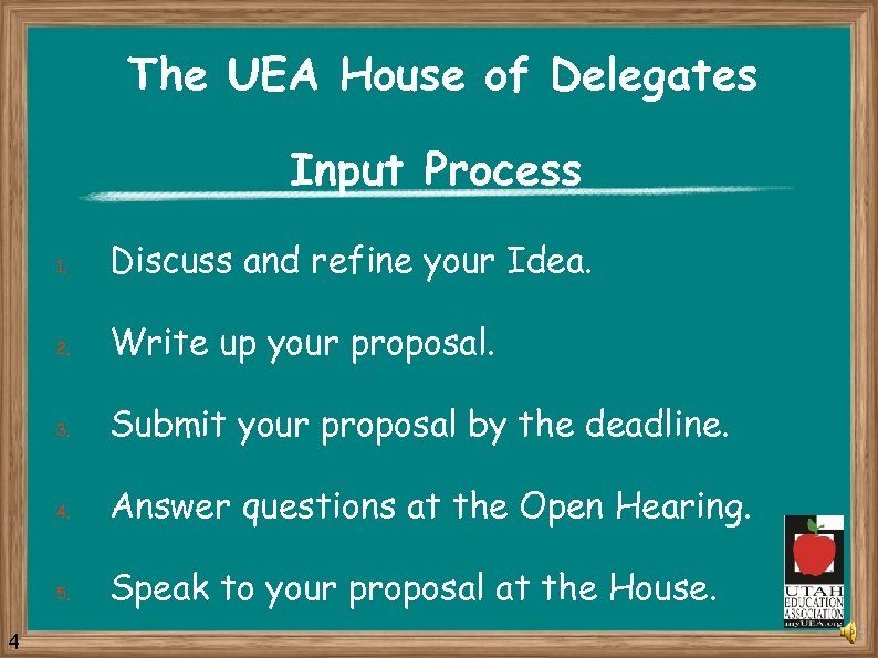 The UEA House of Delegates Input Process 1. 2. Write up your proposal. 3.