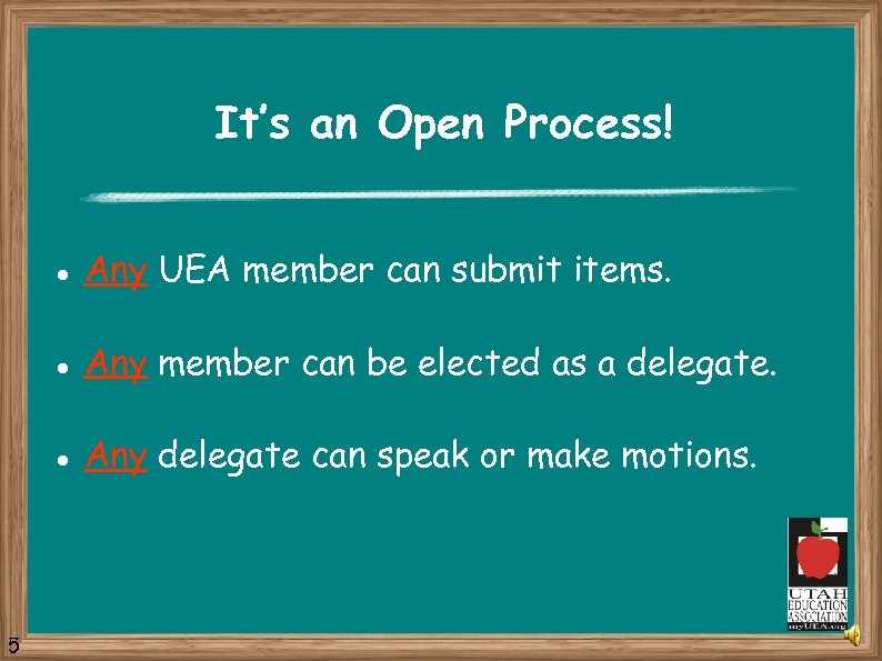 It's an Open Process! l l Any member can be elected as a delegate.