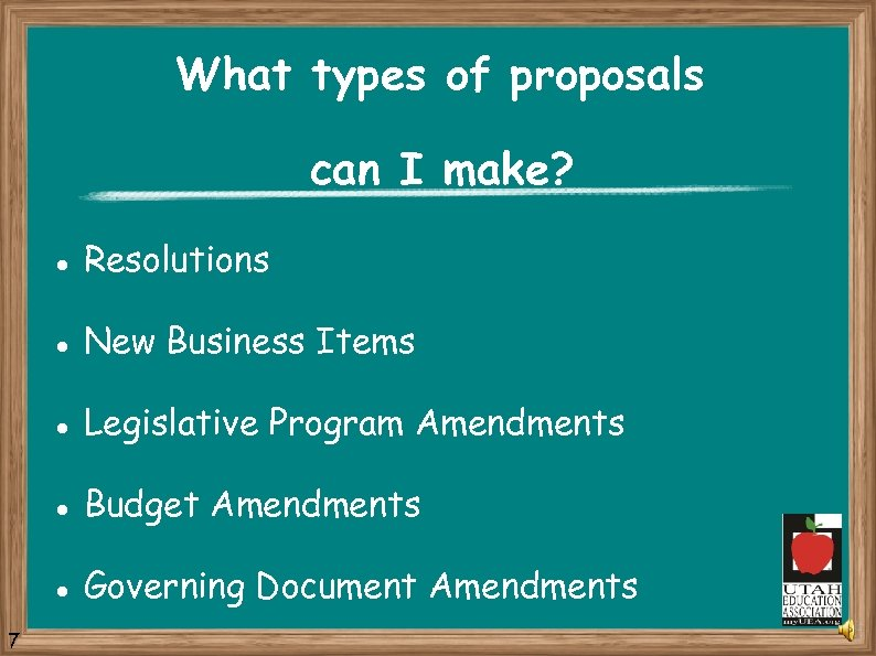 What types of proposals can I make? l l New Business Items l Legislative
