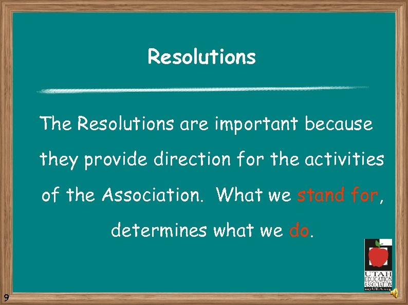 Resolutions The Resolutions are important because they provide direction for the activities of the