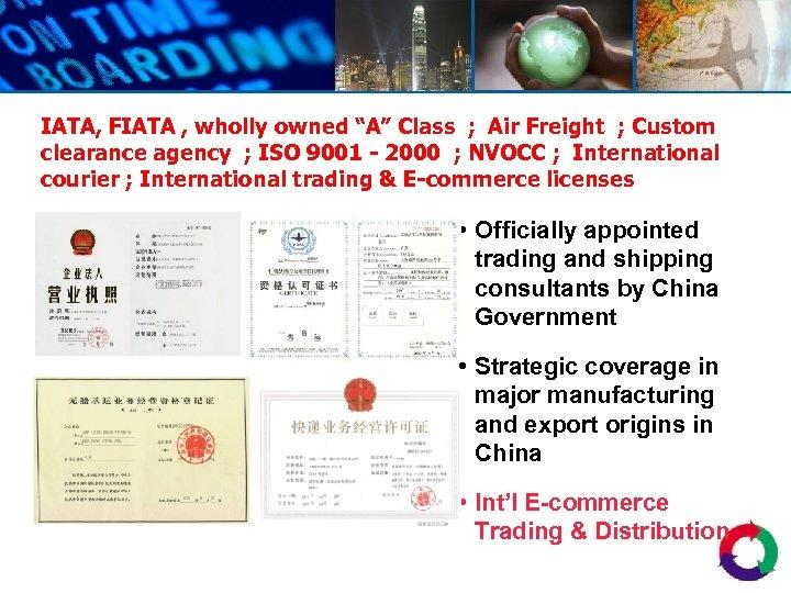 """IATA, FIATA , wholly owned """"A"""" Class ; Air Freight ; Custom clearance agency"""