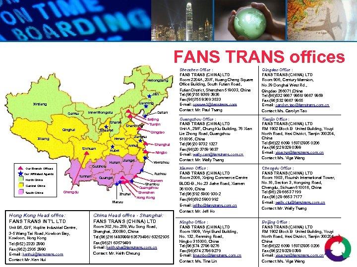 FANS TRANS offices Heilongjiang Jilin Liaoning Xinjiang Gansu Dalian Inner Mongolia Shanxi Qinghai Shandong