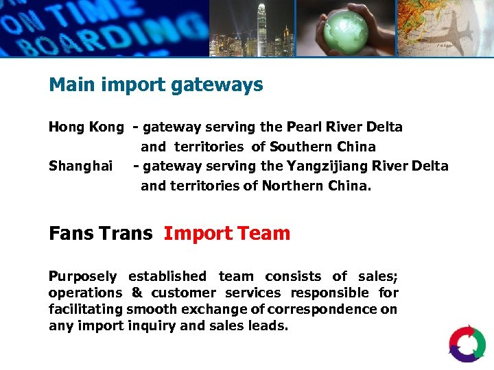 Main import gateways Hong Kong - gateway serving the Pearl River Delta and territories