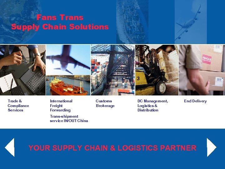 Fans Trans Supply Chain Solutions Trade & Compliance Services International Freight Forwarding Customs Brokerage