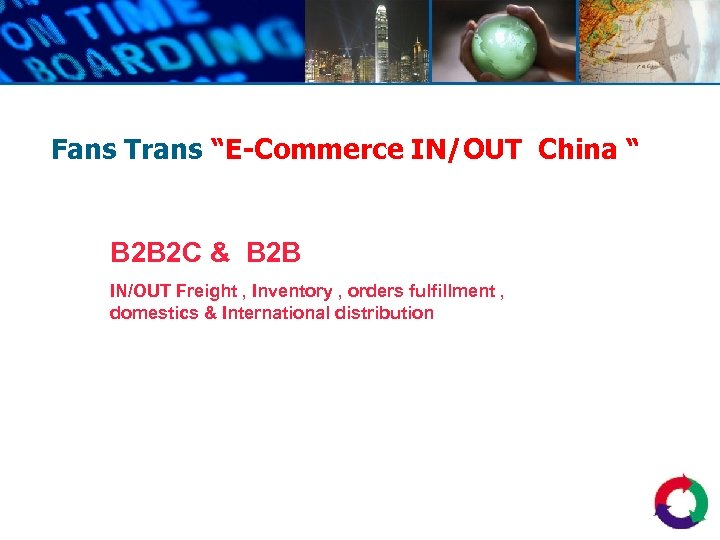 """Fans Trans """"E-Commerce IN/OUT China """" B 2 B 2 C & B 2"""