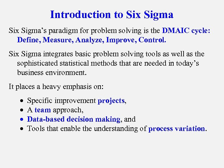 Introduction to Six Sigma's paradigm for problem solving is the DMAIC cycle: Define, Measure,