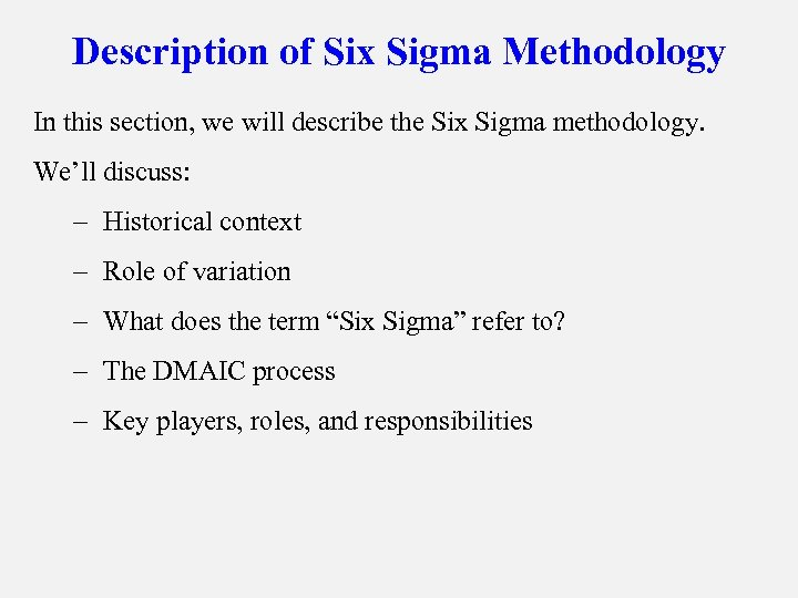 Description of Six Sigma Methodology In this section, we will describe the Six Sigma