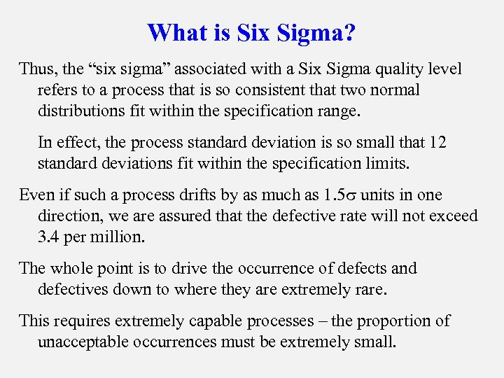 "What is Six Sigma? Thus, the ""six sigma"" associated with a Six Sigma quality"