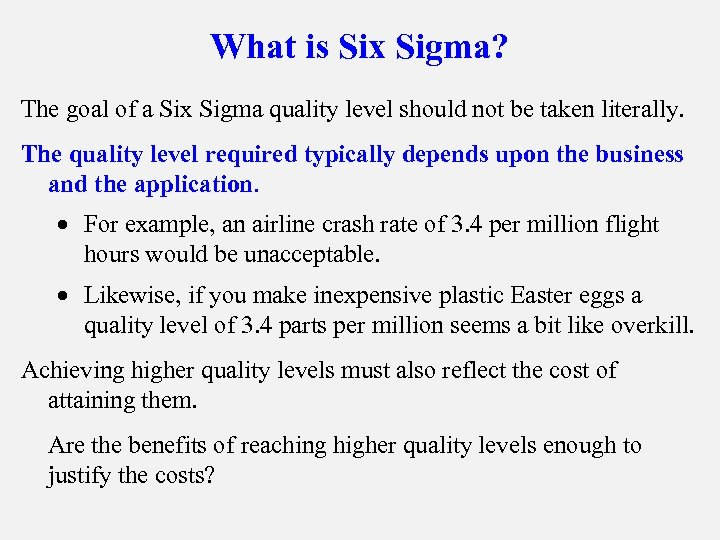What is Six Sigma? The goal of a Six Sigma quality level should not