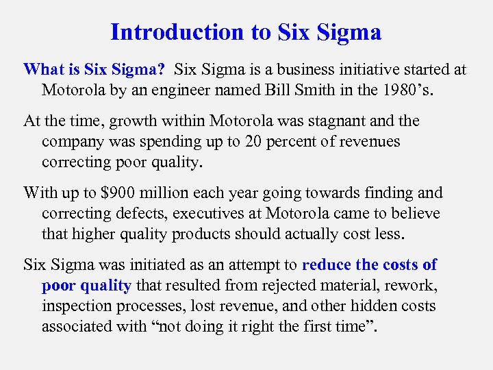 Introduction to Six Sigma What is Six Sigma? Six Sigma is a business initiative