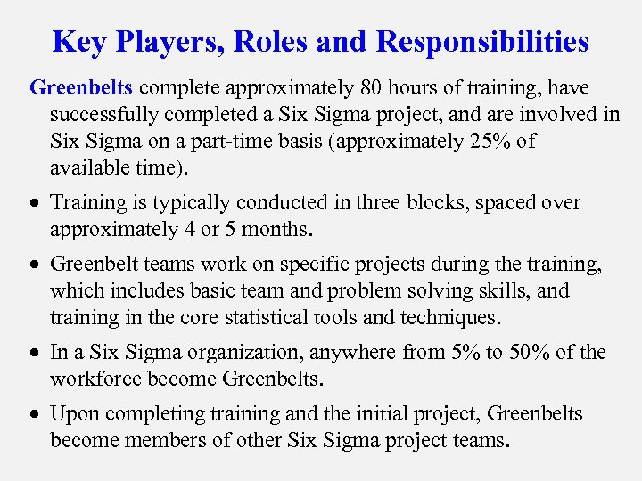 Key Players, Roles and Responsibilities Greenbelts complete approximately 80 hours of training, have successfully