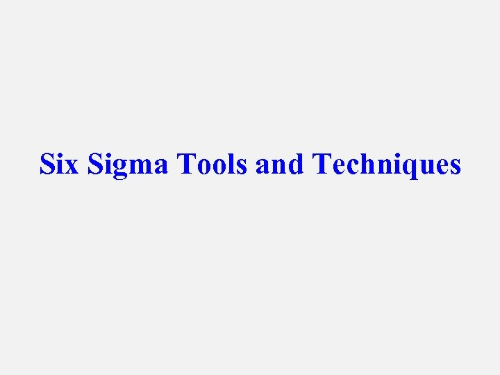 Six Sigma Tools and Techniques