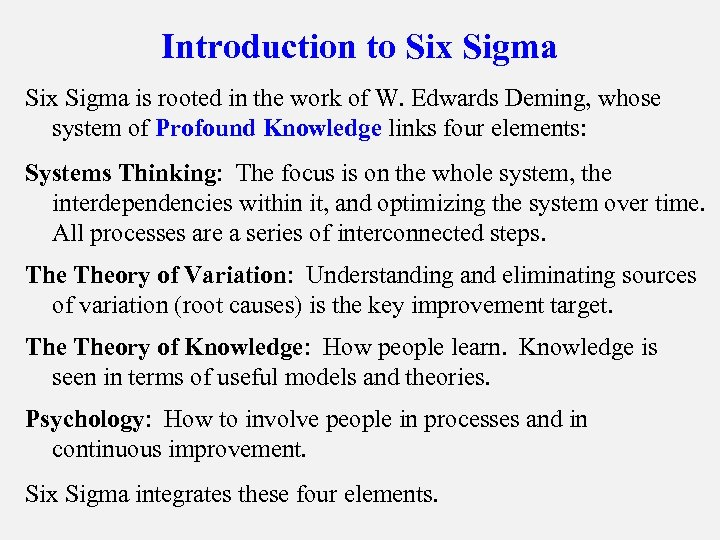 Introduction to Six Sigma is rooted in the work of W. Edwards Deming, whose
