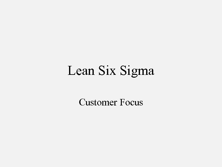 Lean Six Sigma Customer Focus