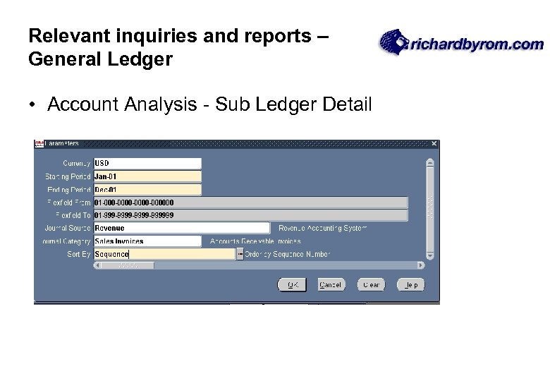 Relevant inquiries and reports – General Ledger • Account Analysis - Sub Ledger Detail