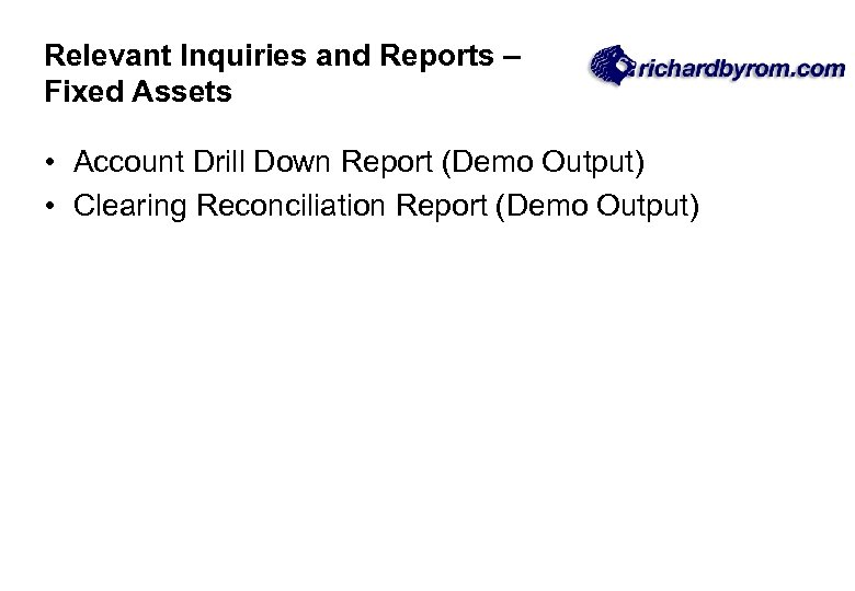 Relevant Inquiries and Reports – Fixed Assets • Account Drill Down Report (Demo Output)