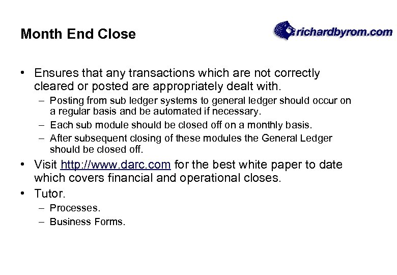 Month End Close • Ensures that any transactions which are not correctly cleared or