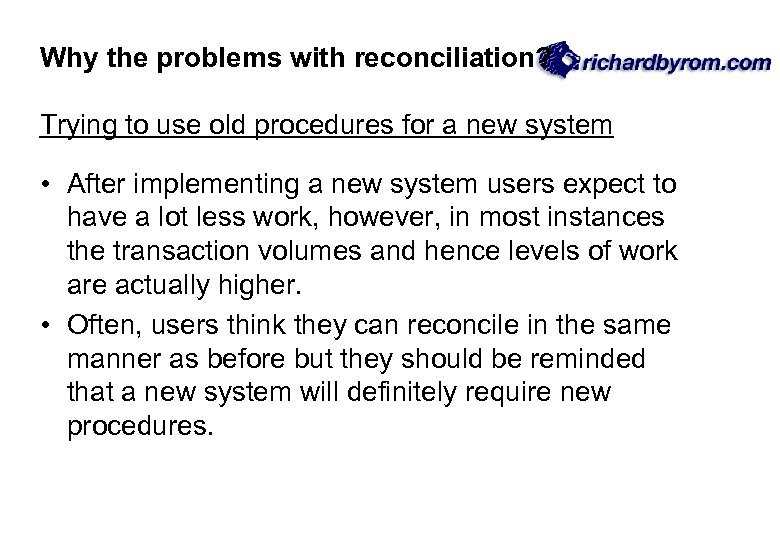 Why the problems with reconciliation? Trying to use old procedures for a new system