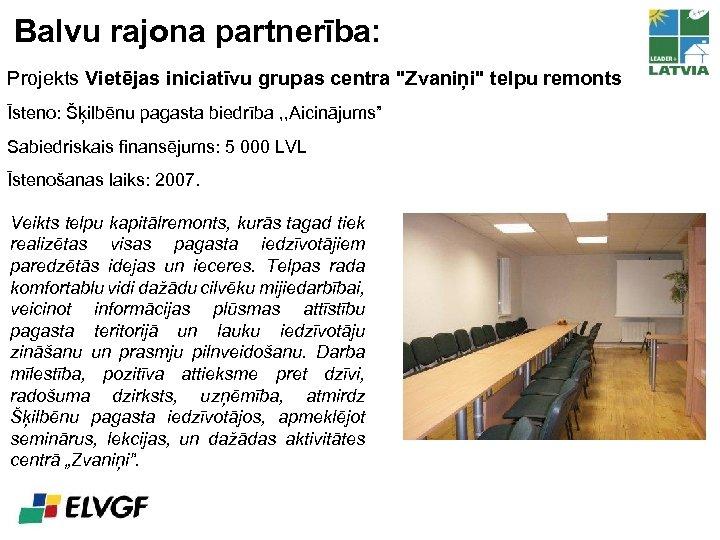 Balvu rajona partnerība: Projekts Vietējas iniciatīvu grupas centra