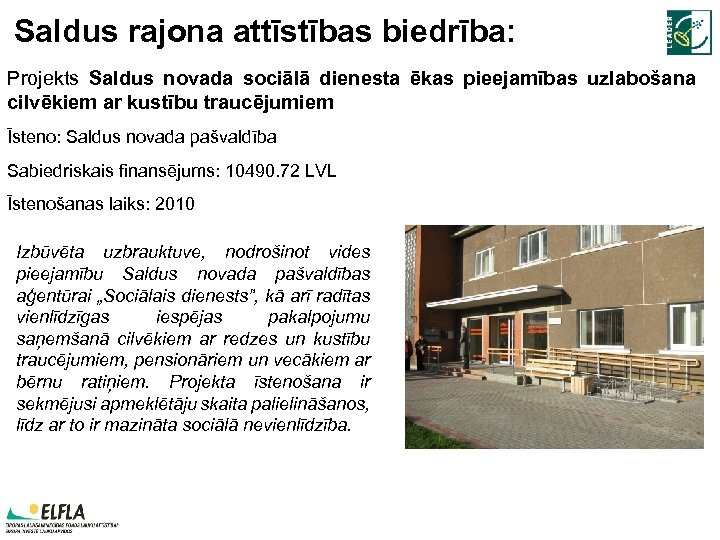Saldus rajona attīstības biedrība: Projekts Saldus novada sociālā dienesta ēkas pieejamības uzlabošana cilvēkiem ar