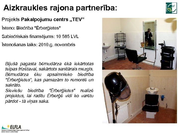 """Aizkraukles rajona partnerība: Projekts Pakalpojumu centrs """"TEV"""" Īsteno: Biedrība"""