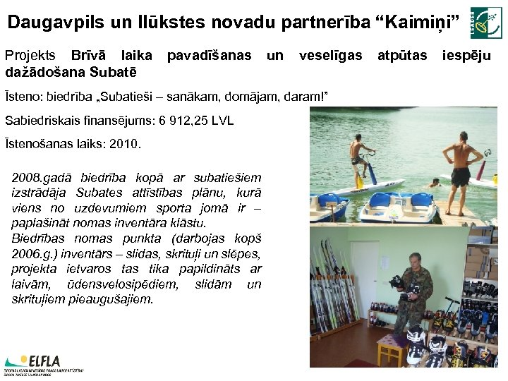 """Daugavpils un Ilūkstes novadu partnerība """"Kaimiņi"""" Projekts Brīvā laika pavadīšanas un veselīgas atpūtas iespēju"""
