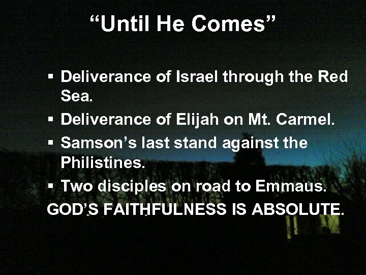 """Until He Comes"" § Deliverance of Israel through the Red Sea. § Deliverance of"