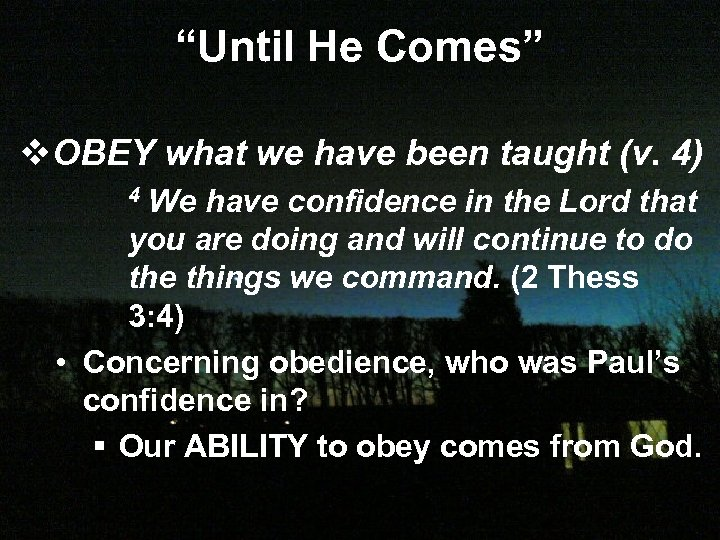 """Until He Comes"" v. OBEY what we have been taught (v. 4) We have"